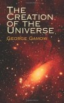 The Creation of the Universe - George Gamow