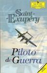 Piloto de Guerra - Antoine de Saint-Exupéry
