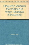 The Woman in White (Silhouette Shadows, No. 50) (Silhouette Shadows, No 50) - Jane Toombs