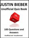 JUSTIN BIEBER - Unofficial Quiz Book - Rachel Wright