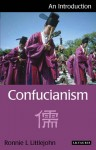 Confucianism: An Introduction - Ronnie Littlejohn