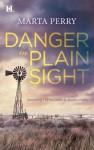 Danger in Plain Sight (Hqn) - Marta Perry