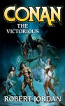 Conan the Victorious (Conan, #7) - Robert Jordan