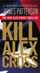 Kill Alex Cross - James Patterson