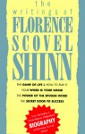 The Writings of Florence Scovel Shinn (Includes The Shinn Biography): The Game of Life/ Your Word Is Your Wand/ The Power of the Spoken Word/ The Secret Door to Success - Florence Scovel Shinn
