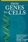 From Genes to Cells - Stephen R. Bolsover, Jeremy S. Hyams, Steve Jones, Elizabeth A. Shephard, Hugh A. White