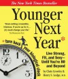 Younger Next Year: Live Strong, Fit, and Sexy - Until You're 80 and Beyond - Chris Crowley, Henry S. Lodge, Don Leslie, Rick Adamson
