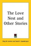 The Love Nest and Other Stories - Ring Lardner, Sarah E. Spooldripper