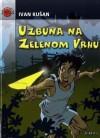 Uzbuna na Zelenom vrhu - Ivan Kušan