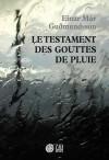 Le Testament des gouttes de pluie - Einar Már Guðmundsson, Éric Boury
