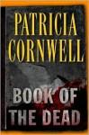 Book of the Dead (Kay Scarpetta Series #15) - Patricia Cornwell