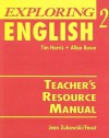 Exploring English 2 Teacher's Resource Manual - Tim Harris, Allan Rowe, Jean Zukowski/Faust