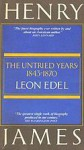 Henry James: the untried years, 1843-1870 - Leon Edel