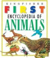 The Kingfisher First Encyclopedia of Animals - Larousse Kingfisher Chambers, Linda Gamlin