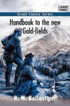 Handbook to the New Gold-Fields - R.M. Ballantyne