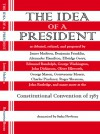 The Idea of a President, a Dramatization Based on the Debates at the Constitutional Convention in Philadelphia in 1787 - James Madison, Sasha Newborn