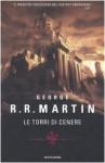 Le torri di cenere - George R.R. Martin, Giusi Valent, Guido Lagomarsino