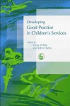 Developing Good Practice in Children's Services - John Harris, Vicky White