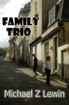 Family Trio - Michael Z. Lewin