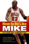 How to Be Like Mike: Life Lessons about Basketball's Best - Pat Williams