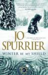 Winter Be My Shield (Children of the Black Sun) - Jo Spurrier