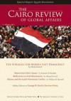 The Cairo Review of Global Affairs - Various, Shadi Hamid, Amr Hamzawy, Ahmed Zewail