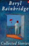 Collected Stories - Beryl Bainbridge
