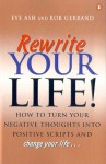 Rewrite Your Life! - Eve Ash, Rob Gerrand