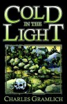 Cold In the Light - Charles Allen Gramlich