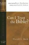 Can I Trust the Bible? (RZIM Critical Questions Discussion Guides) - Darrell L. Bock, Ravi Zacharias, Danielle Durant