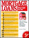 Mortgage Loans: What's Right for You?: The Correct Answer Could Save You Thousands of Dollars - James E. Bridges