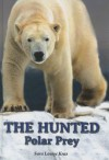 The Hunted: Polar Prey - Sara Louise Kras