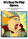 It's Easy to Play Opera: Easy Piano Solo - Frank Booth, Hal Leonard Publishing Corporation