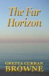 THE FAR HORIZON: (Book 2 of The Macquarie Series) - Gretta Curran Browne