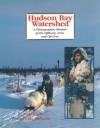 Hudson Bay Watershed: A Photographic Memoir of the Ojibway, Cree, and Oji-Cree - Macfie John, Basil H. Johnston, Macfie & Johnston, Basil H Johnston