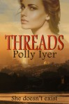 Threads - Polly Iyer