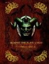 "Against the Slave Lords: ""A"" Series Classic Adventure Compilation: (A0 - A4) - Wizards RPG Team"