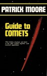 Guide to Comets - Patrick Moore