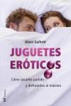 Jueguetes Eróticos - Alicia Gallotti