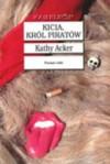 Kicia, Król Piratów - Kathy Acker