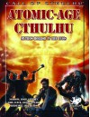 Atomic-Age Cthulhu: Mythos Horror in the 1950s (Call of Cthulhu Roleplaying) - Brian M. Sammons, Christopher Smith Adair, Matt Sanborn, Oscar Rios, Tom Lynch, Brian Courtemanche, Michael Dziesinski