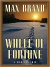 Wheel of Fortune: A Western Trio - Max Brand