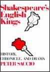 Shakespeare's English Kings: History, Chronicle, and Drama - Peter Saccio
