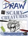 Draw Scary Creatures. David Antram and Mark Bergin - David Antram