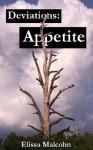 Deviations: Appetite - Elissa Malcohn
