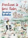 Aventuras de Hans Staden - Monteiro Lobato, Luiz Maia