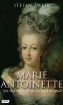 Marie Antoinette: The Portrait of an Average Woman - Stefan Zweig