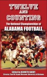 Twelve and Counting: The National Championships of Alabama Football - Kenneth Gaddy, Winston Groom, Andrew Doyle, Erik Stinnett, Taylor Watson, Delbert Reed, Allen Barra, Gene Stallings, Mitch Dobbs, Steve Townsend, Kirk McNair, Wayne Atcheson, Tom Roberts, Keith Dunnavant, John David Briley, Mal Moore