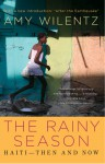 Rainy Season: Haiti-Then and Now - Amy Wilentz