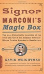Signor Marconi's Magic Box - Gavin Weightman
